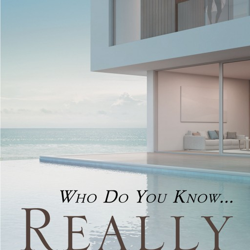 "Jennifer Gaul's New Book ""Who Do You Know...Really"" is an Intriguing Romantic Thriller That Begs the Question, How Well Does One Really Know Their Friends?"