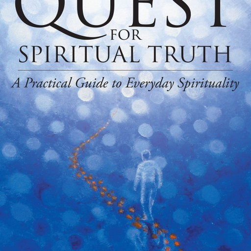 "Eric Chifunda's New Book ""An Endless Quest for Spiritual Truth: A Practical Guide to Everyday Spirituality"" is a Quest for the Truth Beyond What the Human Eye Perceives."