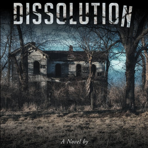 "Lloyd Duncan's New Book ""Dissolution"" is the Story of a Doctor Who Finds Himself Wrapped Up in a Dire Situation and Trying to Save a Small Town on the Brink of Disaster."