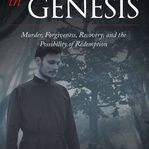 "Fr. Thomas Matt's New Book ""Four Decades in Genesis"" is a Eye Opening Tale of Death and Redemption All Centered Around the Graphic Death of Fr. Matt's First Love"