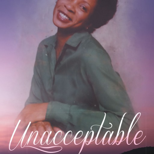 "Lewis Nunn's New Book ""Unacceptable"" is the Story of Two People Whose Lives Are Determined by Their Hard Work, Their Beginnings, and the Attitudes of Those Around Them."