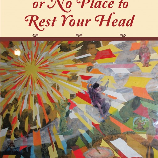 "Robert Cannon's New Book ""The Wanderer or No Place to Rest Your Head"" is a Literary Creation That Strives to Bring Peace by Telling Stories of Salvation."