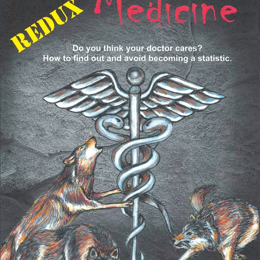 "Jack Vangrow's New Book ""Predatory Medicine Redux"" is an Absolute Must Read for Anyone Adrift and Drowning Amongst the Murky Waters Known as Health Care"
